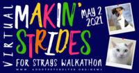 5/2/2021 - Makin' Strides for Strays Walkathon